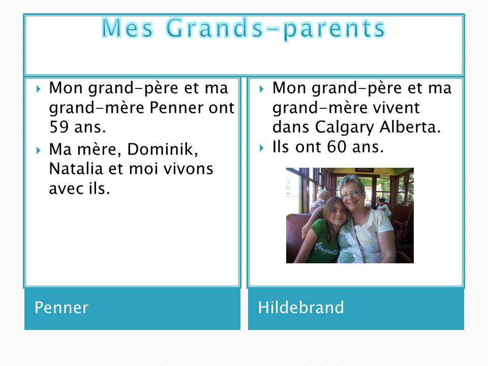 Mes Grands-parents Mon grand-père et ma grand-mère Penner ont 59 ans.