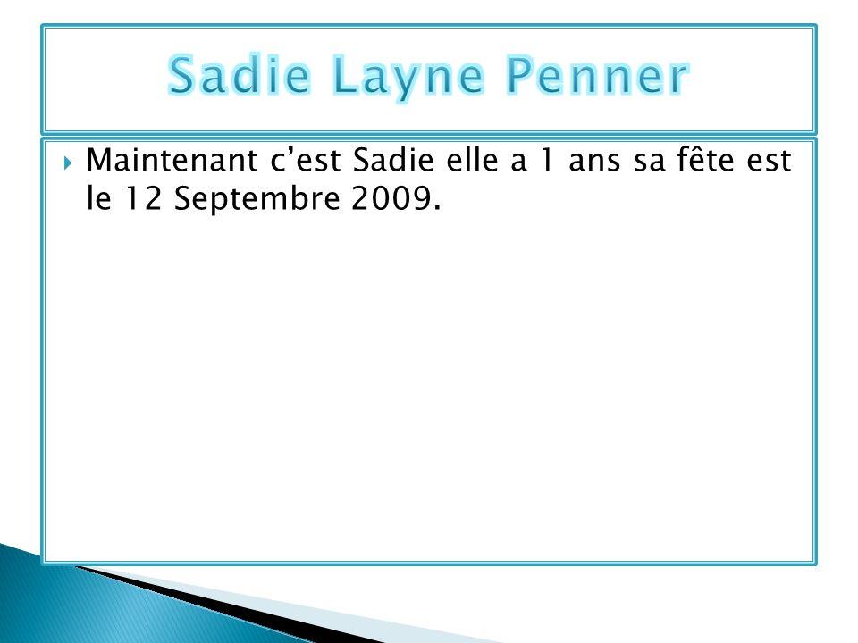 Sadie Layne Penner Maintenant c'est Sadie elle a 1 ans sa fête est le 12 Septembre 2009.