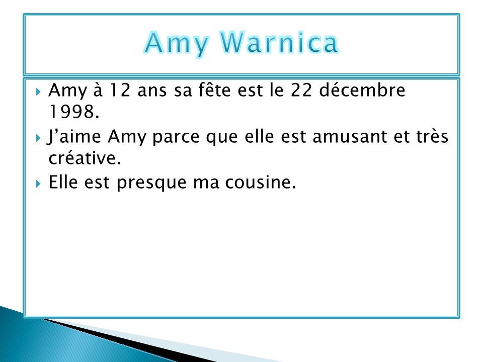Amy Warnica Amy à 12 ans sa fête est le 22 décembre 1998.