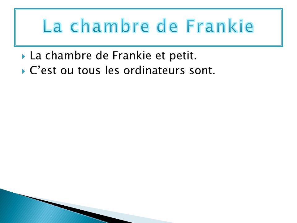 La chambre de Frankie La chambre de Frankie et petit.