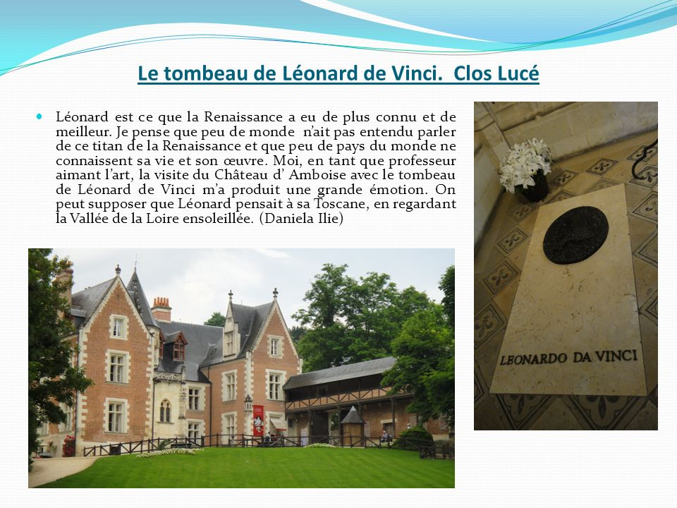 Le tombeau de Léonard de Vinci. Clos Lucé