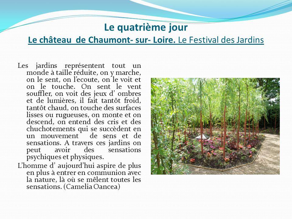 Le quatrième jour Le château de Chaumont- sur- Loire