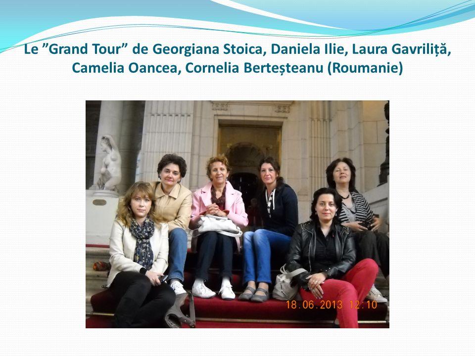 Le Grand Tour de Georgiana Stoica, Daniela Ilie, Laura Gavriliță, Camelia Oancea, Cornelia Berteșteanu (Roumanie)