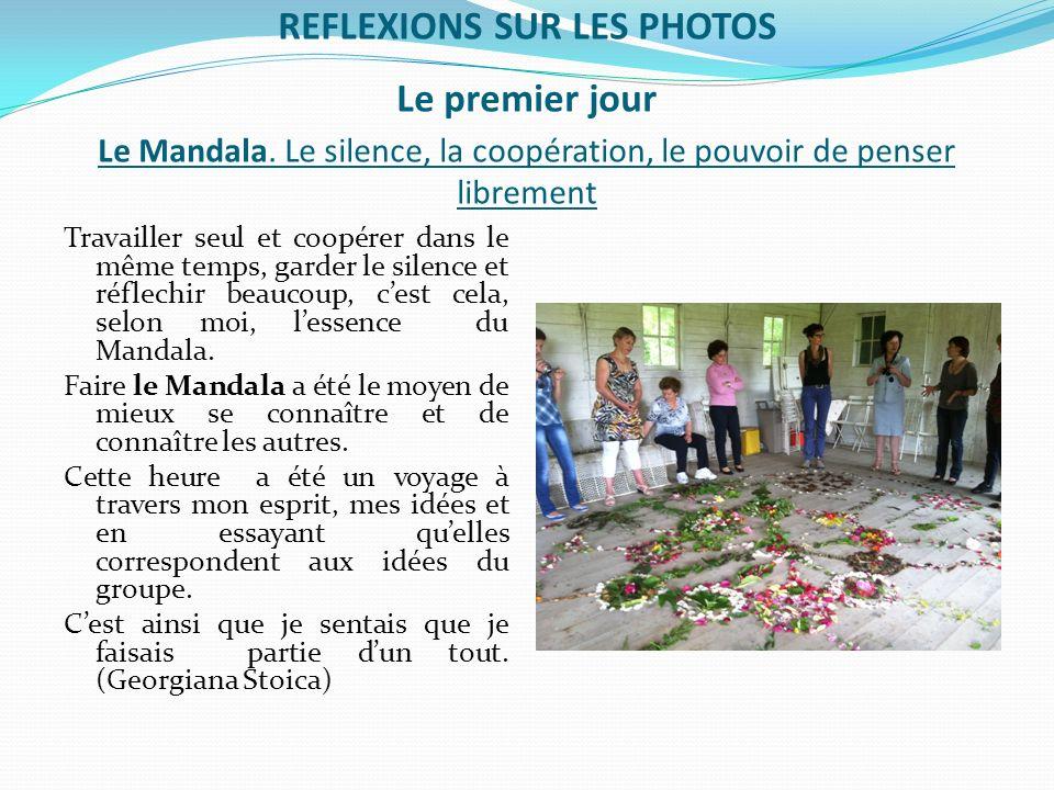 REFLEXIONS SUR LES PHOTOS Le premier jour Le Mandala