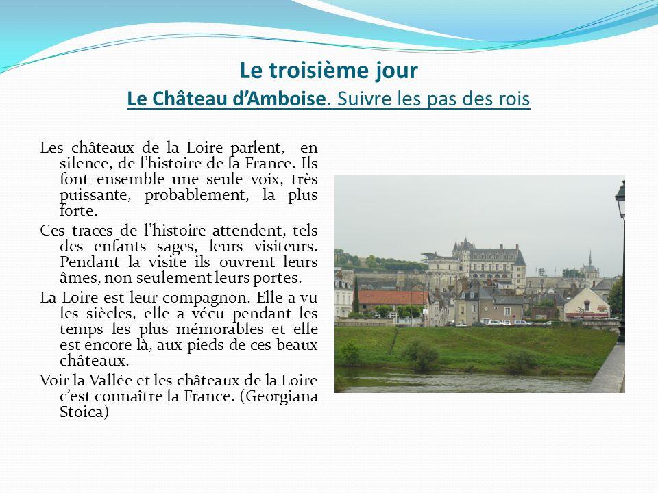 Le troisième jour Le Château d'Amboise. Suivre les pas des rois