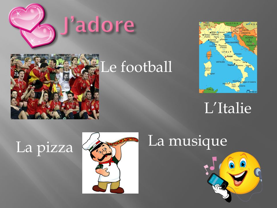 J'adore L'Italie Le football La musique La pizza