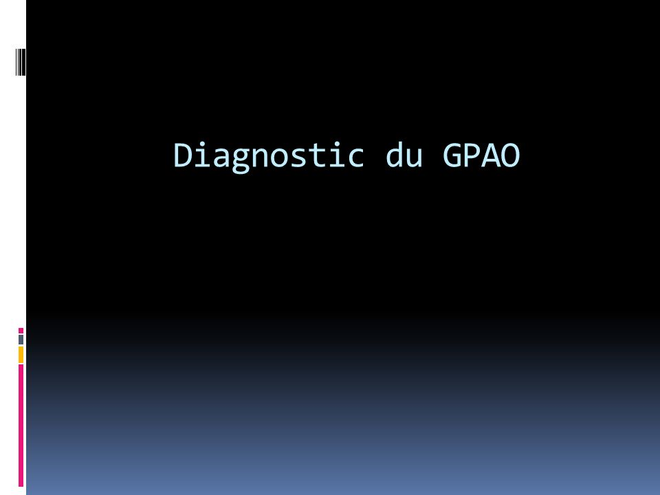 Diagnostic du GPAO