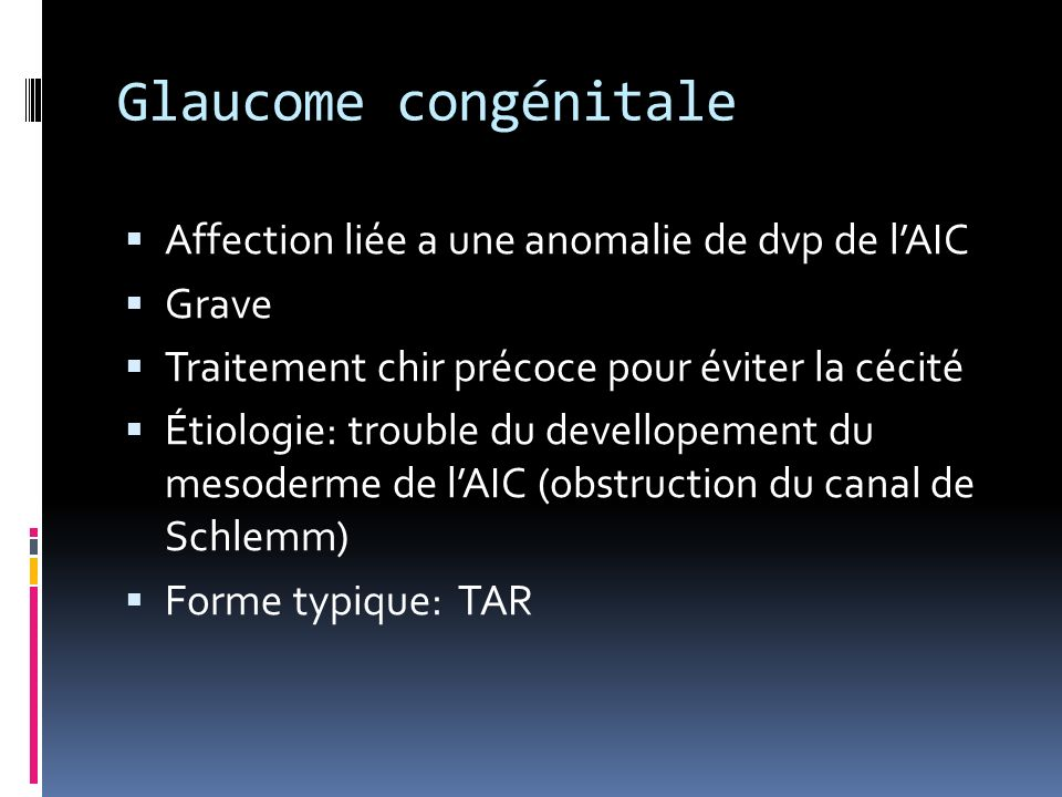Glaucome congénitale Affection liée a une anomalie de dvp de l'AIC