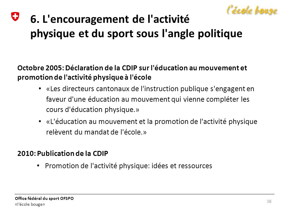 6. L encouragement de l activité physique et du sport sous l angle politique