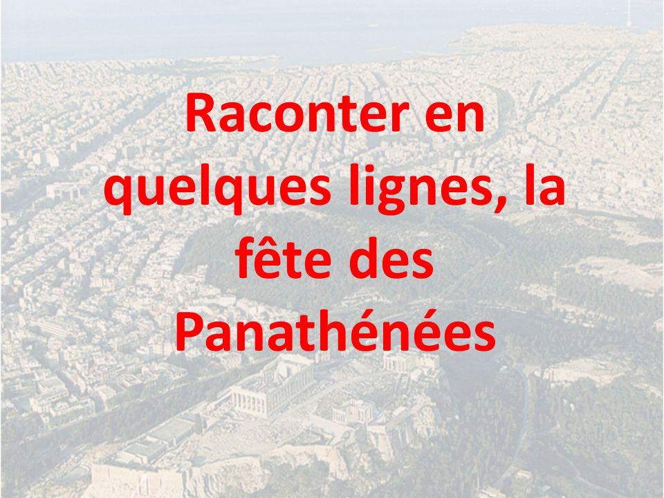 Raconter en quelques lignes, la fête des Panathénées
