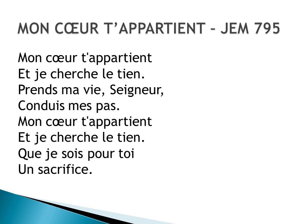 MON CŒUR T'APPARTIENT – JEM 795