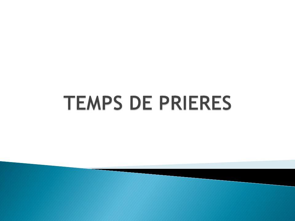 TEMPS DE PRIERES