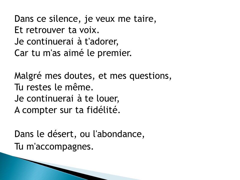 Dans ce silence, je veux me taire,