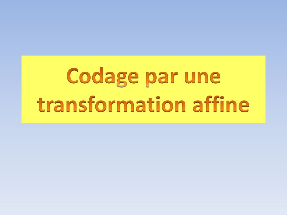 Codage par une transformation affine