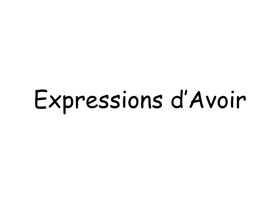 Expressions d'Avoir