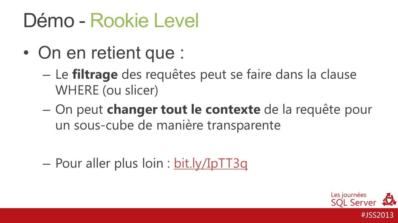 Démo - Rookie Level On en retient que :