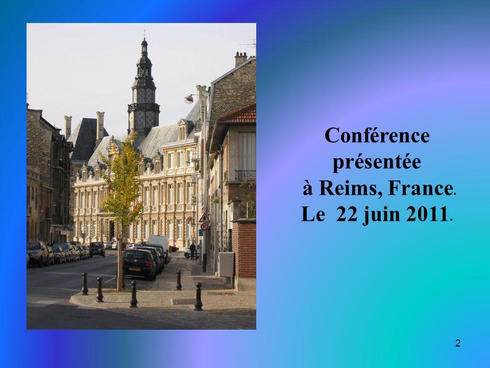 Conférence présentée à Reims, France. Le 22 juin 2011.
