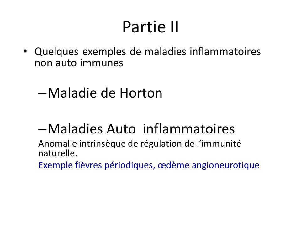 Partie II Maladie de Horton Maladies Auto inflammatoires