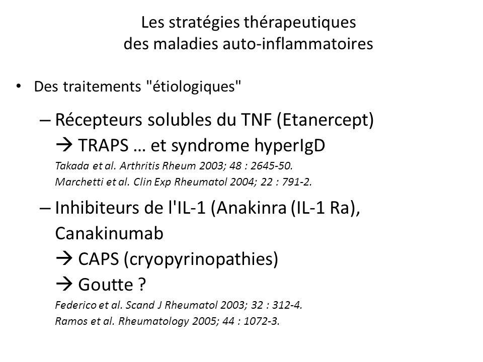 Les stratégies thérapeutiques des maladies auto-inflammatoires