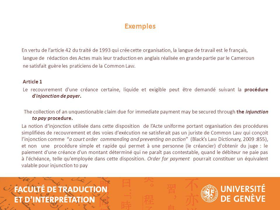 Exemples En vertu de l'article 42 du traité de 1993 qui crée cette organisation, la langue de travail est le français,