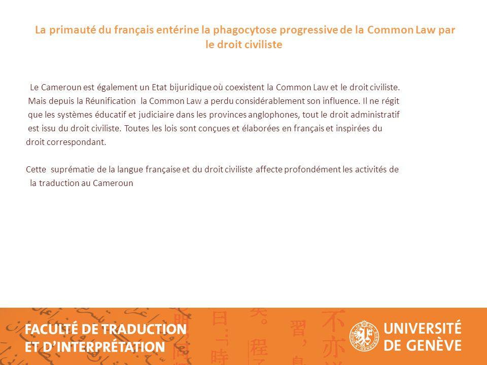 La primauté du français entérine la phagocytose progressive de la Common Law par le droit civiliste