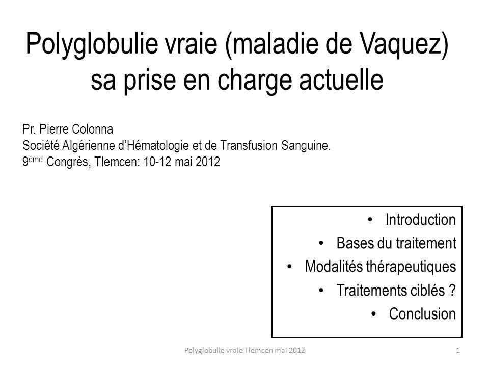 Polyglobulie vraie (maladie de Vaquez) sa prise en charge actuelle