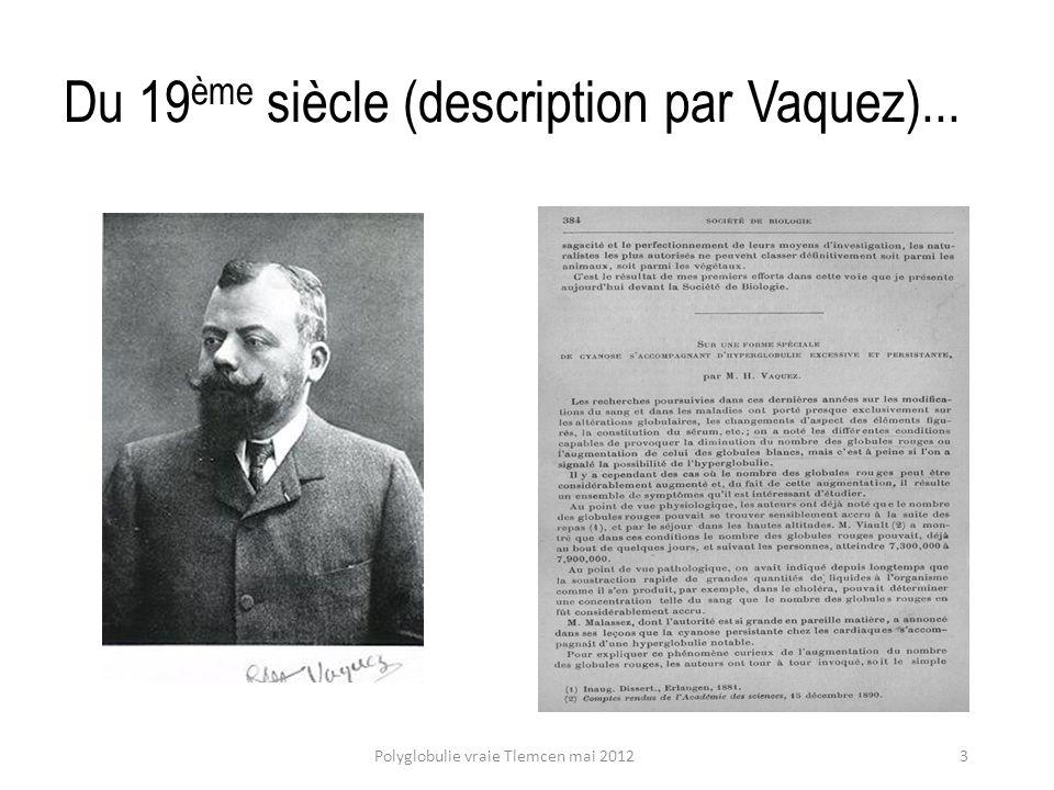 Du 19ème siècle (description par Vaquez)...