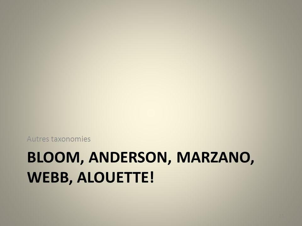 Bloom, Anderson, Marzano, Webb, Alouette!