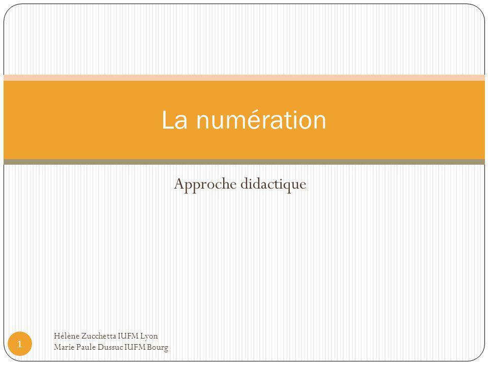 La numération Approche didactique Hélène Zucchetta IUFM Lyon