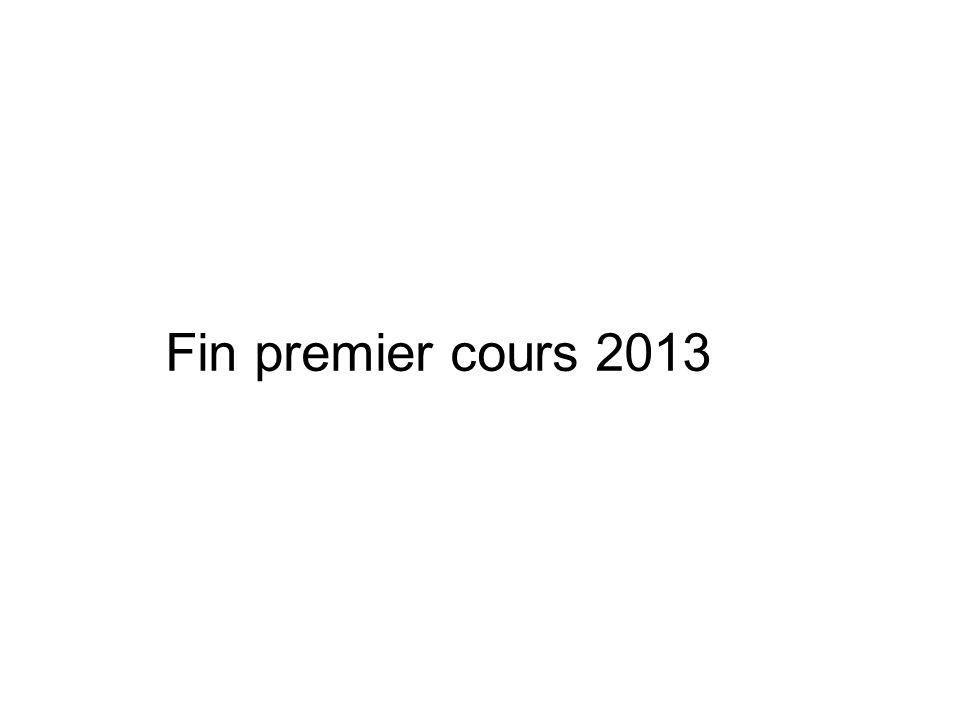 Fin premier cours 2013