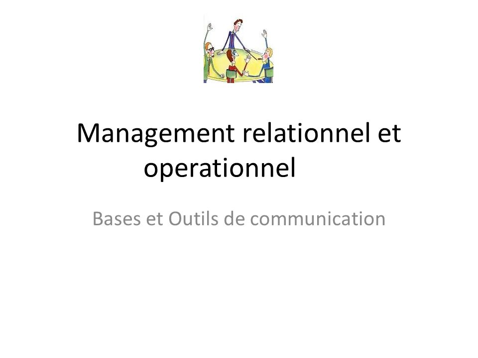 Management relationnel et operationnel