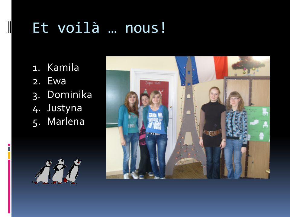 Et voilà … nous! Kamila Ewa Dominika Justyna Marlena