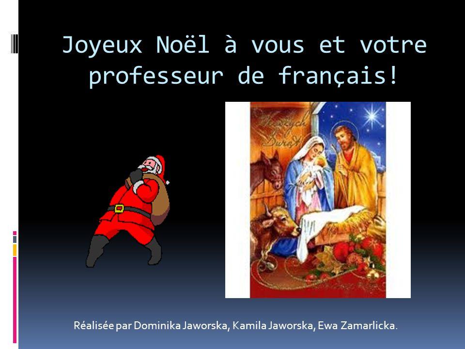 Joyeux Noël à vous et votre professeur de français!