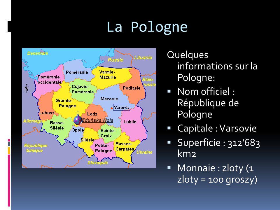 La Pologne Quelques informations sur la Pologne: