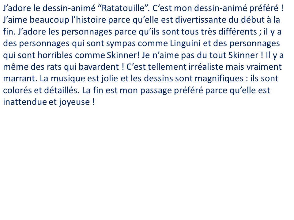 J'adore le dessin-animé Ratatouille . C'est mon dessin-animé préféré