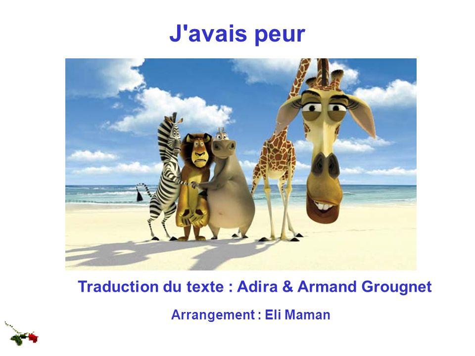 J avais peur Traduction du texte : Adira & Armand Grougnet