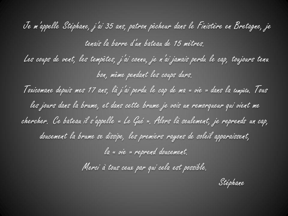 Je m'appelle Stéphane, j'ai 35 ans, patron pêcheur dans le Finistère en Bretagne, je tenais la barre d'un bateau de 15 mètres.
