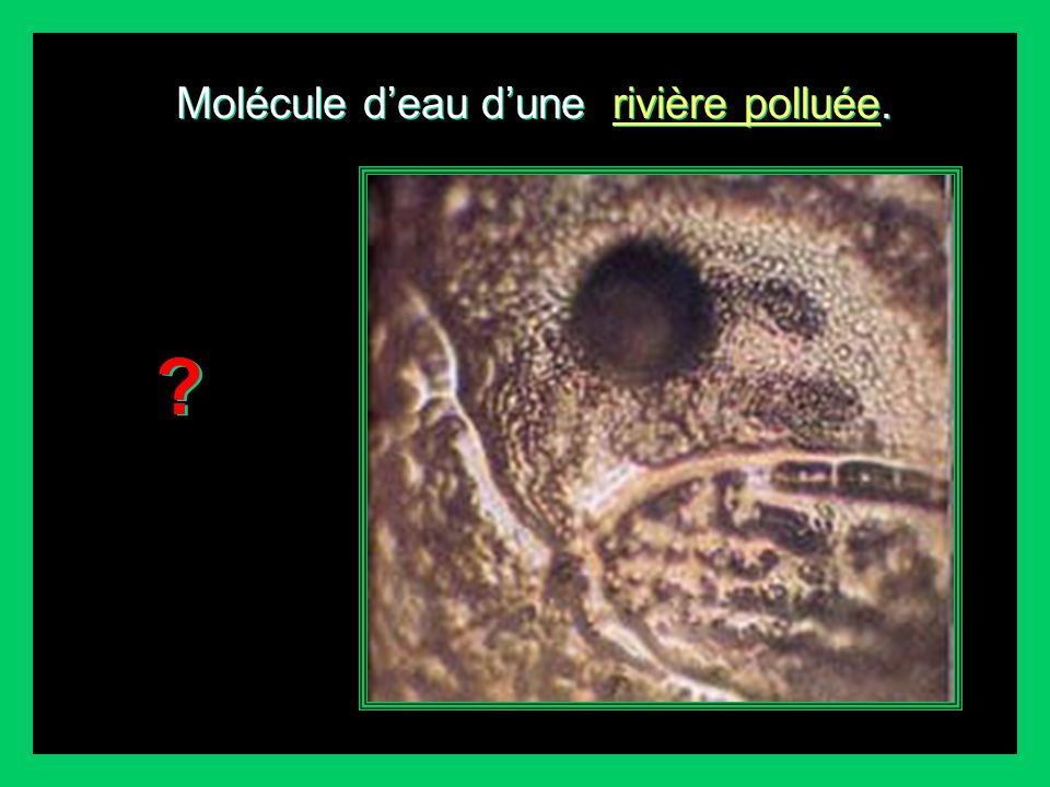 Molécule d'eau d'une rivière polluée.