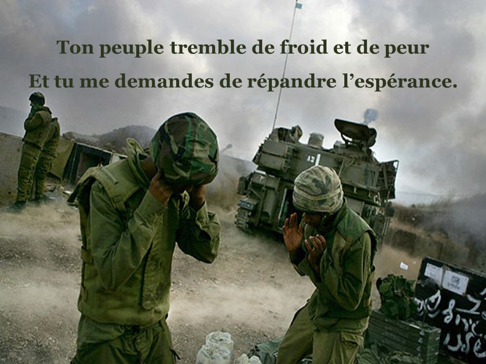 Ton peuple tremble de froid et de peur