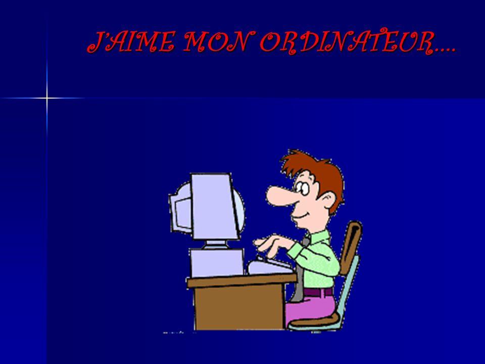 J'AIME MON ORDINATEUR….