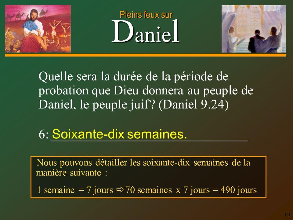 6: ______________________________ Soixante-dix semaines.