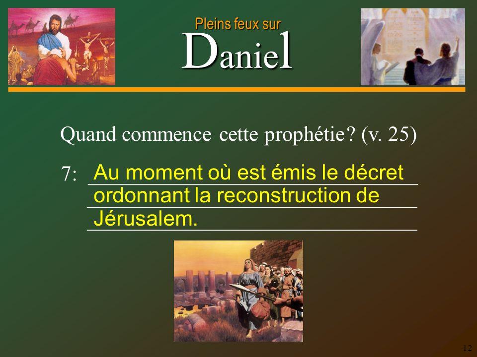 Quand commence cette prophétie (v. 25)