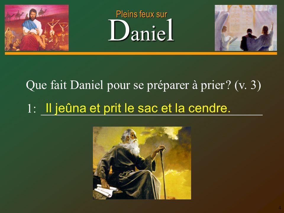 Que fait Daniel pour se préparer à prier (v. 3)