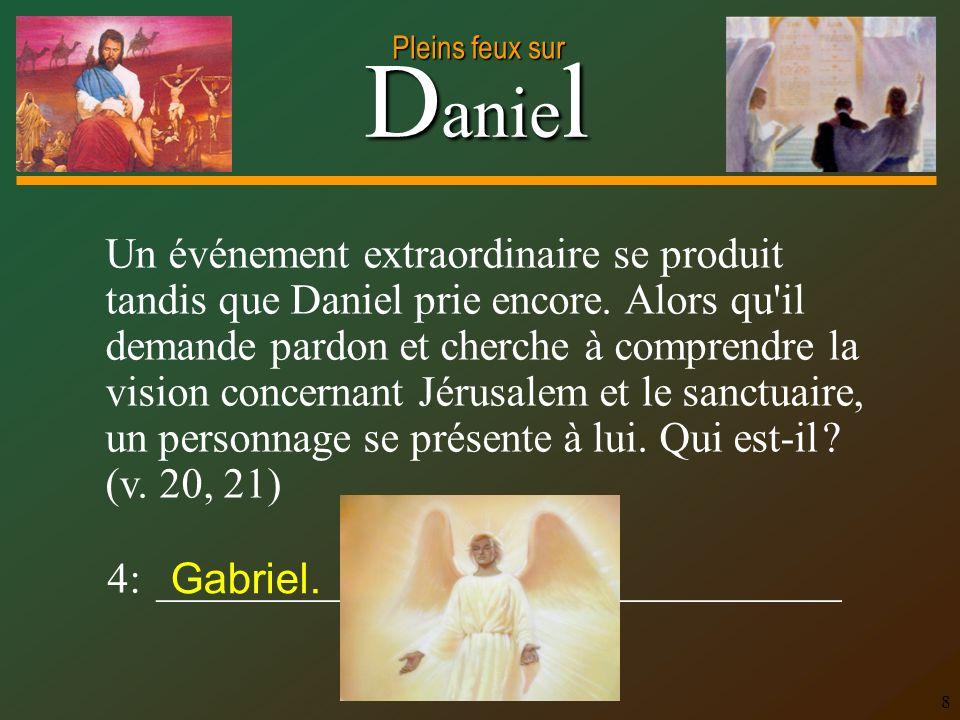 Un événement extraordinaire se produit tandis que Daniel prie encore
