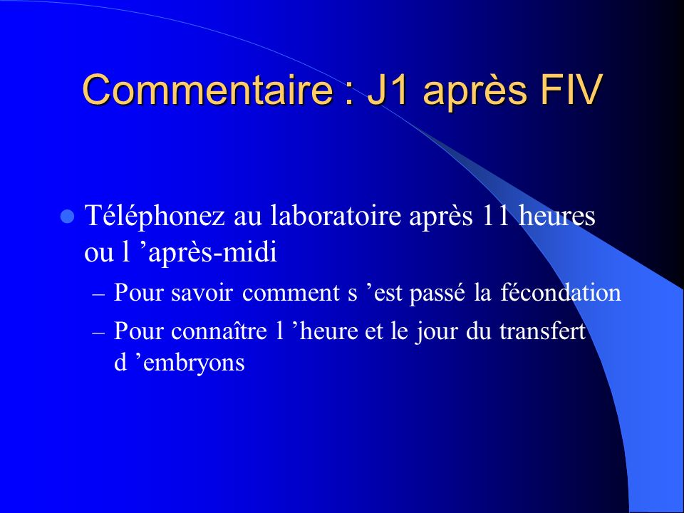 Commentaire : J1 après FIV