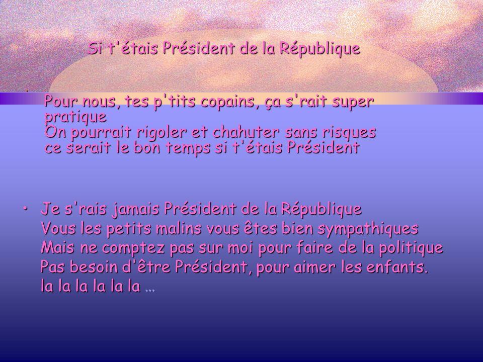 Si t étais Président de la République