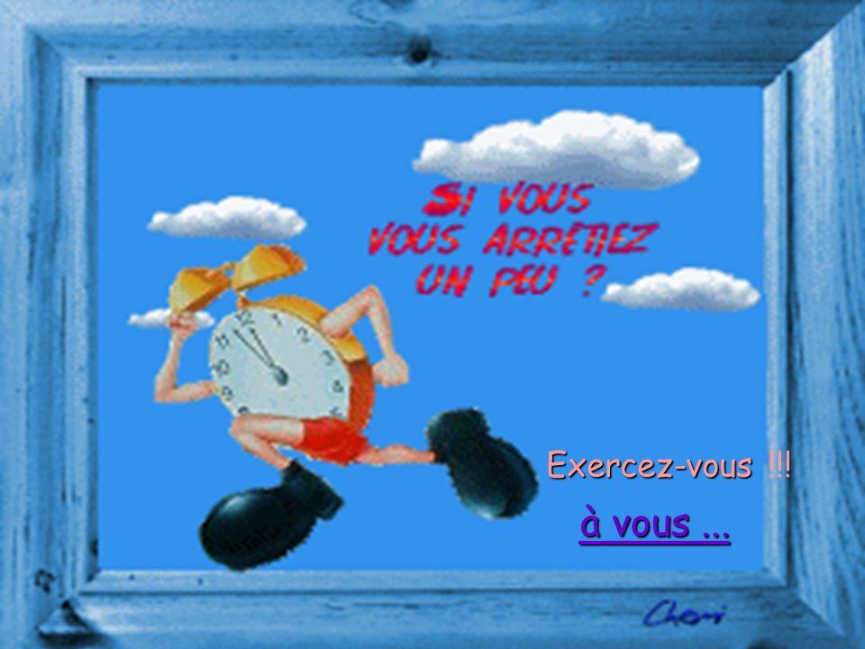 Exercez-vous !!! à vous ...