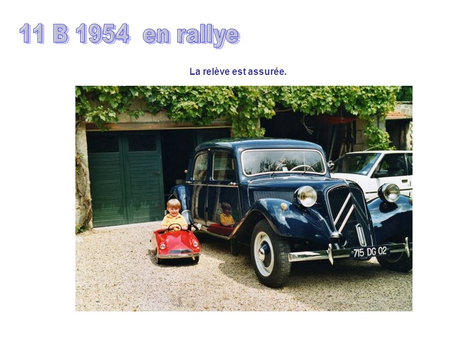 11 B 1954 en rallye La relève est assurée.