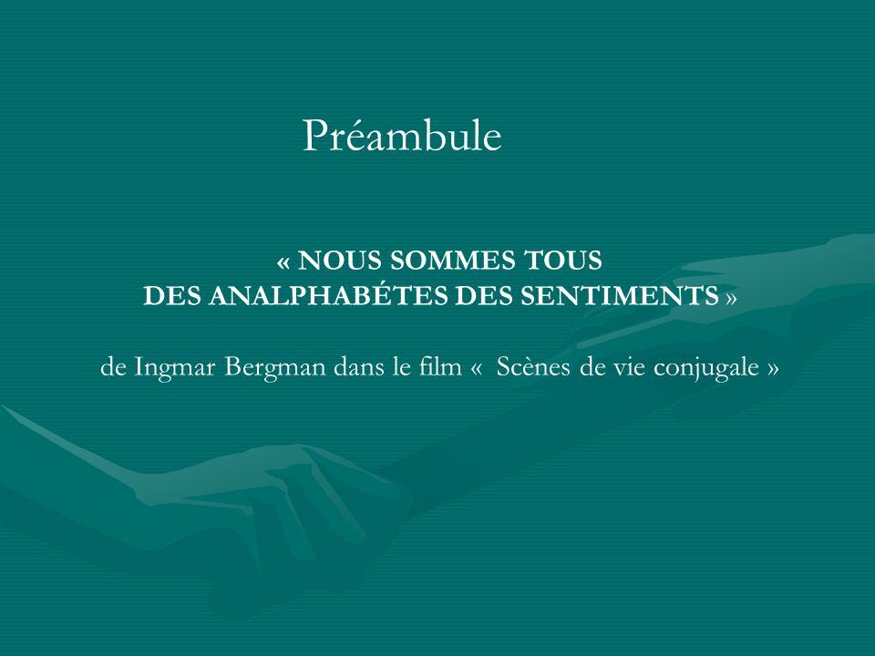 Préambule « NOUS SOMMES TOUS DES ANALPHABÉTES DES SENTIMENTS »