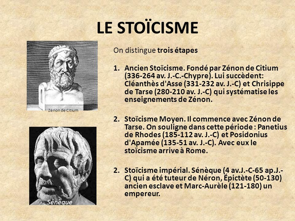 LE STOÏCISME On distingue trois étapes